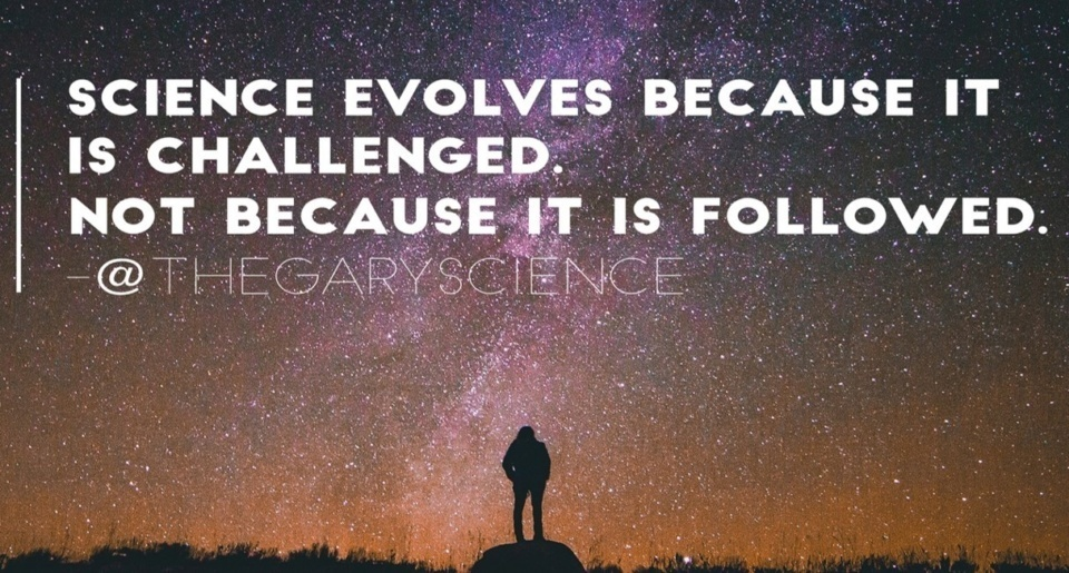 Science Evolves Because It Is Challenged